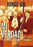Mi Verdad-Caso Paco Stanley , 7 de Junio 1999, Jorge Gil, 9700512754