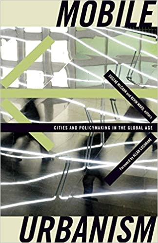 Mobile Urbanism: Cities and Policymaking in the Global Age