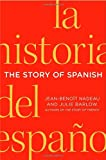 The Story of Spanish, Jean-Benoit Nadeau and Julie Barlow, 0312656025