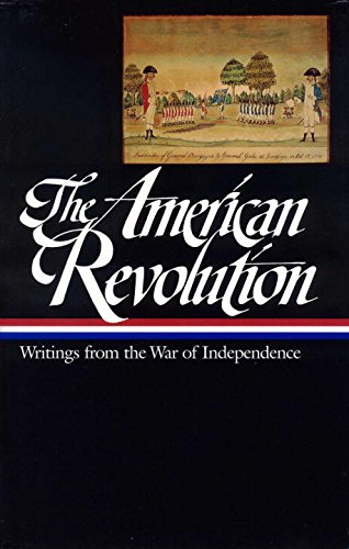 The American Revolution: Writings From The War Of Independence (Library Of America)
