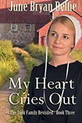 My Heart Cries Out (The Zook Family Revisited) (Volume 3)