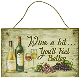 Wine a Bit... You\'ll Feel Better Wood Sign - Plaque - New