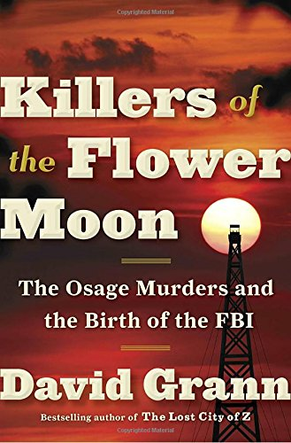 Killers of the Flower Moon: The Osage Murders and the Birth of the FBI PDF