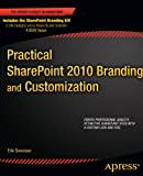 Practical SharePoint 2010 Branding and Customization, Erik Swenson, 1430240261