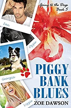 Piggy Bank Blues (Going to the Dogs Book 5) by [Dawson, Zoe]