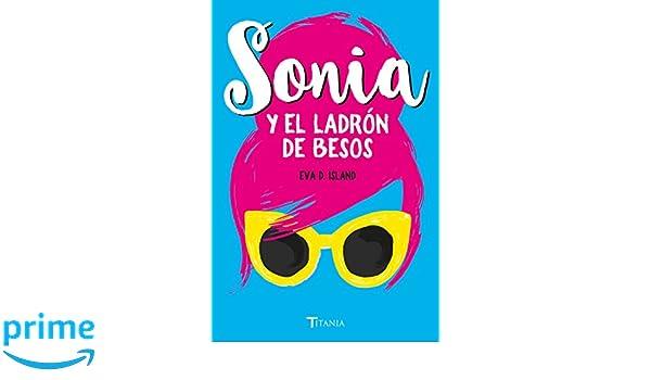 Sonia y el ladron de besos (Spanish Edition): Eva D. Island: 9788416327478: Amazon.com: Books