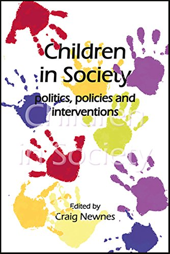 Children in Society: politics, policies and interventions