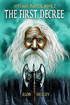 The First Decree (Wycaan Master Book 2) by [Shalev, Alon]