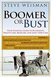Boomer or Bust: Your Financial Guide to Retirement, Health Care, Medicare, and Long-Term Care by Weisman Steve (2006-08-18) Paperback