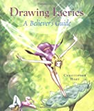 Drawing Faeries, Christopher Hart, 0823014037