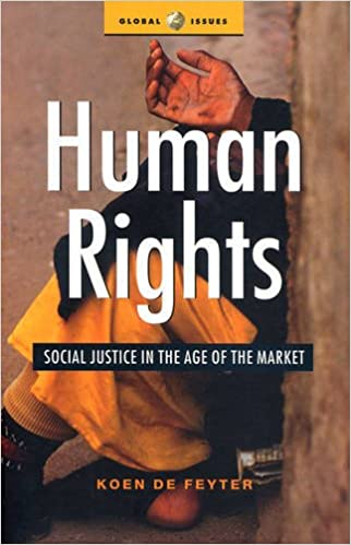 Human Rights: Social Justice in the Age of the Market (Global Issues)