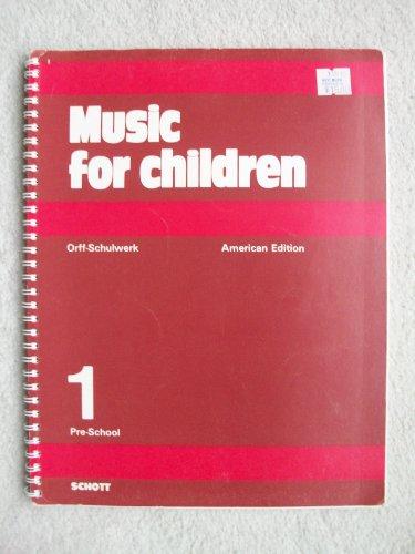 Music for Children, Vol. 1: Pre-School, Orff-Schulwerk American Edition
