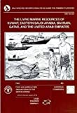 Living Marine Resources of Kuwait, Eastern Saudi Arabia, Bahrain, Gatar, and the FAO Species Identification Field Guide for Fishery Pruposes, FAO Staff, 9251037418