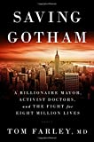 img - for Saving Gotham: A Billionaire Mayor, Activist Doctors, and the Fight for Eight Million Lives book / textbook / text book