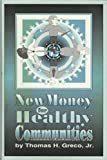 img - for New Money for Healthy Communities book / textbook / text book