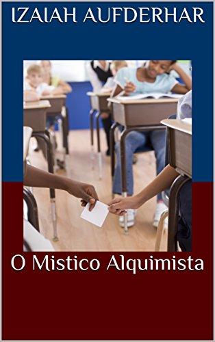 O Mistico Alquimista (Portuguese Edition)