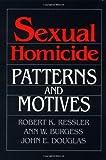 Sexual Homicide, Robert K. Ressler, 066916559X