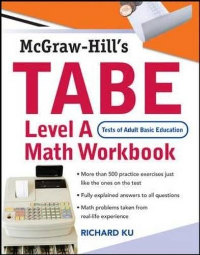 TABE (Test of Adult Basic Education) Level A Math Workbook: The First Step to Lifelong Success