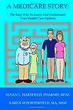 A Medicare Story, Susan L. Hartfield and Karen M. Porterfield, 1496093054