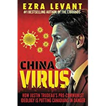 China Virus: How Justin Trudeau's Pro-Communist Ideology Is Putting Canadians in Danger