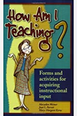 How Am I Teaching?: Forms & Activities for Acquiring Instructional Input Perfect Paperback