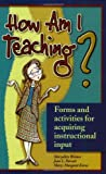 How Am I Teaching? : Forms and Activities for Acquiring Instructional Input, Weimer, Maryellen and Parrett, Joan L., 1891859218
