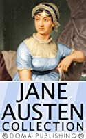 Jane Austen Collection: 18 Works, Pride and Prejudice, Emma, Love and Friendship, Northanger Abbey, Persuasion, Lady Susan, Mansfield Park & more! (English Edition)