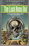 The Luck Runs Out, Charlotte MacLeod, 0380541718
