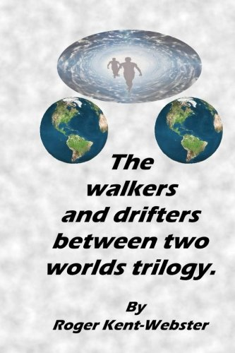 The Walkers And Drifters Between Two Worlds Trilogy