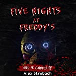Five Nights at Freddy's : End of Curiosity | Alex Strobach