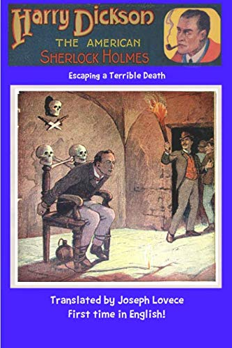 Harry Dickson The American Sherlock Holmes: Escaping a Terrible Death (Dime Novel Cover) (Volume -