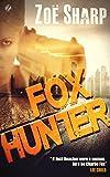 zoe sharp - FOX HUNTER: (crime mystery thriller series) (Charlie Fox Book 12)