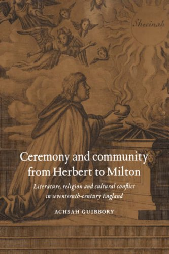 Download Ceremony and Community from Herbert to Milton: Literature, Religion and Cultural Conflict in Seventeenth-Century England ebook