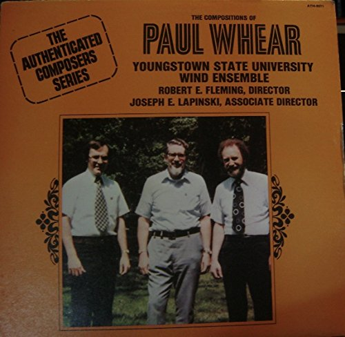 (The Authenticated Composers Series, the Compositions of Paul Whear)