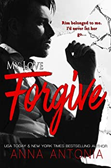 My Love Forgive by [Antonia, Anna]