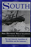 South: The Last Antarctic Expedition of Shackleton and the Endurance: The Story of Shackleton's Last Expedition in the A