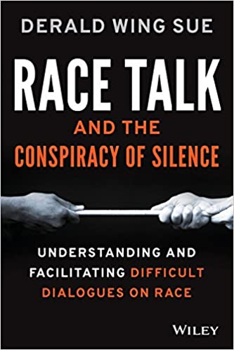 book cover: Race talk and the conspiracy of silence : understanding and facilitating difficult dialogues on race