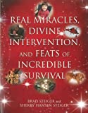 img - for Real Miracles, Divine Intervention, and Feats of Incredible Survival book / textbook / text book