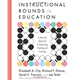 Instructional Rounds in Education: A Network Approach to Improving Teaching and Learning