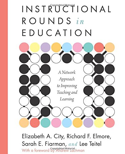 Pdf Teaching Instructional Rounds in Education: A Network Approach to Improving Teaching and Learning