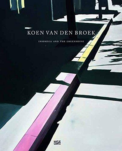 Koen Van Den Broek: Insomnia and the Greenhouse