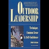 Outdoor Leadership: Technique, Common Sense, and Self Confidence: Technique, Common Sense and Self-confidence