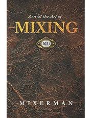 Zen and the Art of MIXING 2021