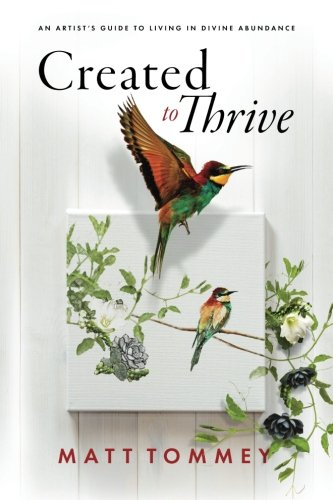Created Heart - Created to Thrive: An Artist's Guide to Living in Divine Abundance
