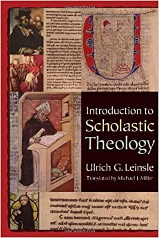 Introduction to Scholastic Theology by Ulrich G. Leinsle (2010-11-09)