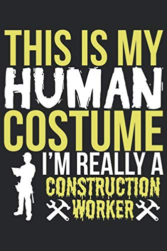Technology Halloween Costume Ideas (This Is My Human Costume I'm Really A Construction Worker: Blank Lined Notebook)