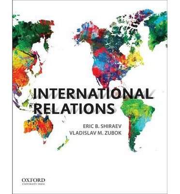 [ { INTERNATIONAL RELATIONS } ] by Shiraev, Eric B (AUTHOR) Dec-28-2012 [ Paperback ]
