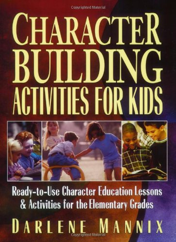 Character Building Activities for Kids: Ready-to-Use Character Education Lessons and Activities for the Elementary - Character Building Kids