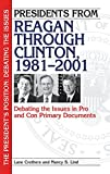 img - for Presidents from Reagan through Clinton, 1981-2001: Debating the Issues in Pro and Con Primary Documents (The President's Position: Debating the Issues) book / textbook / text book