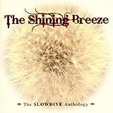 The Shining Breeze ~ The Slowdive Anthology /  Slowdive